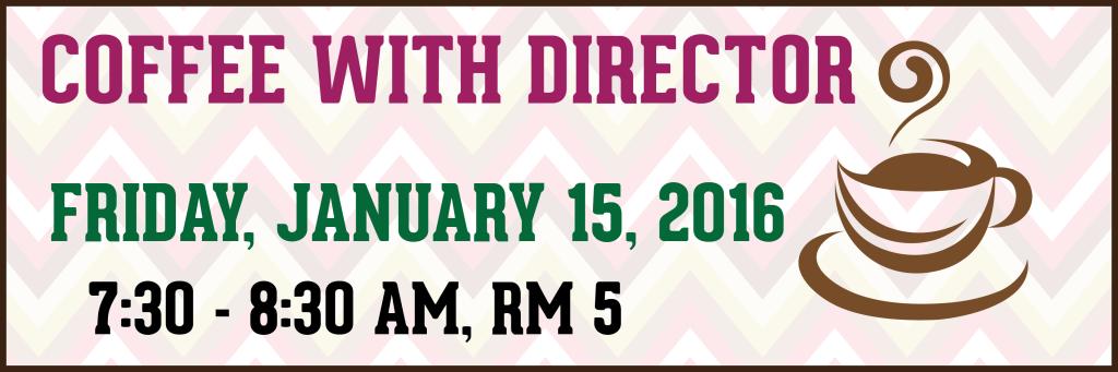 Coffee with Director- January