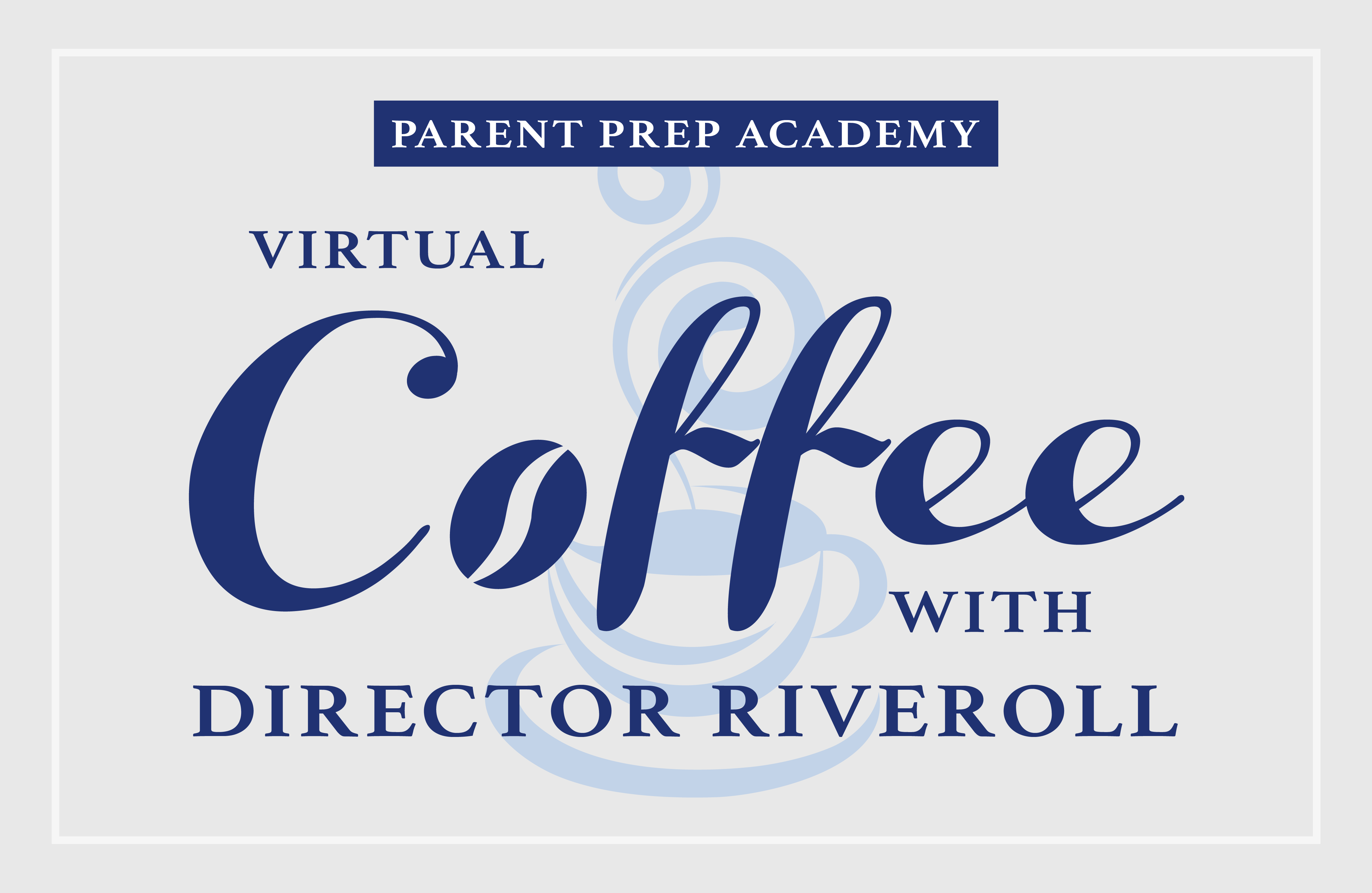 Virtual Coffee with Director Riveroll